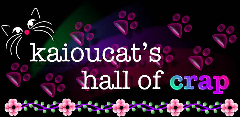 kaioucat's hall of crap