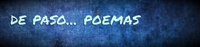 De paso... poemas