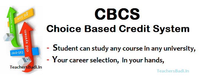 Telangana CBSC, AP CBSC, State CBSC, Choice Based Credit System to Implement from Next Academic Year in AP Telangana, Student can study any course in any university, Your Career Selection in your hands, B.Ed course is two years,UGC CBCS System.