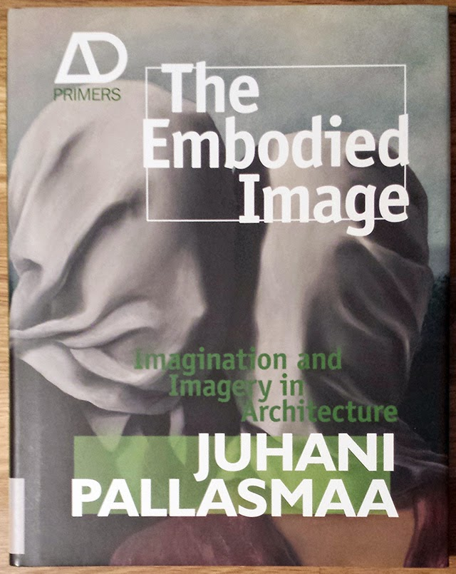 The Embodied Image Imagination and Imagery in Architecture