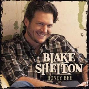 Blake Shelton - Honey Bee Lyrics | Letras | Lirik | Tekst | Text | Testo | Paroles - Source: mp3junkyard.blogspot.com