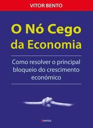 O nó cego da Economia , Vitor Bento