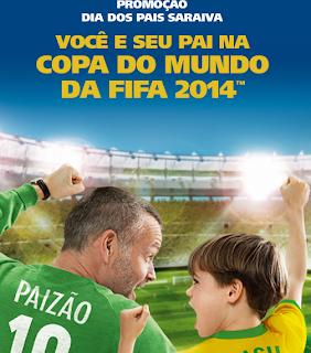 """Promoção – Você e seu pai na Copa do Mundo com a Saraiva"""""""
