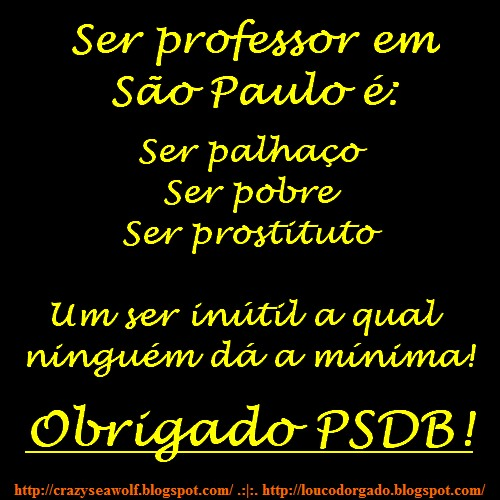 Professor, um palhao graas ao PSDB.