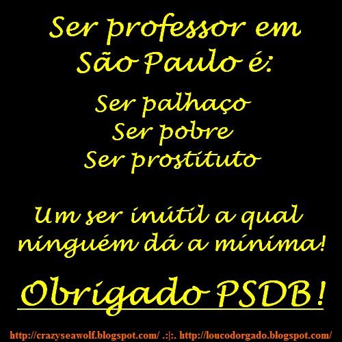 Professor, um palhaço graças ao PSDB.