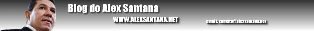Blog do Alex Santana - A Voz da Notícia!