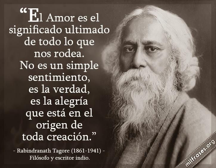 frases y libros de Rabindranath Tagore 1861-1941. Filósofo y escritor indio.