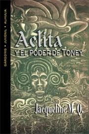 La novela: Aelita y el poder de Toney de la escritora Jacqueline Meléndez Quintero