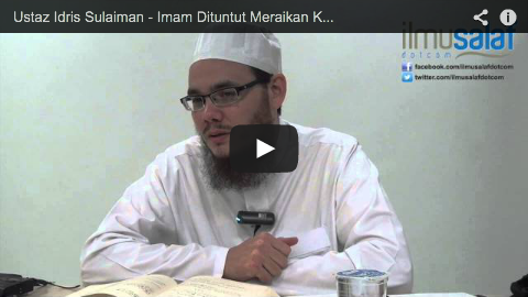 Ustaz Idris Sulaiman – Imam Dituntut Meraikan Keadaan Makmum di Belakang