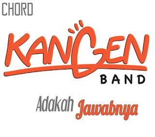 Lirik dan Chord(Kunci Gitar) Kangen Band ~ Adakah Jawabnya