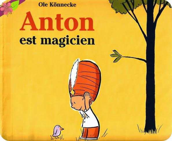 """Anton est magicien"" de Ole Könnecke"