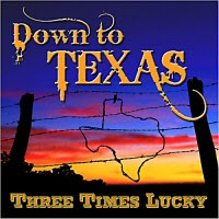Three Times Lucky - Down To Texas