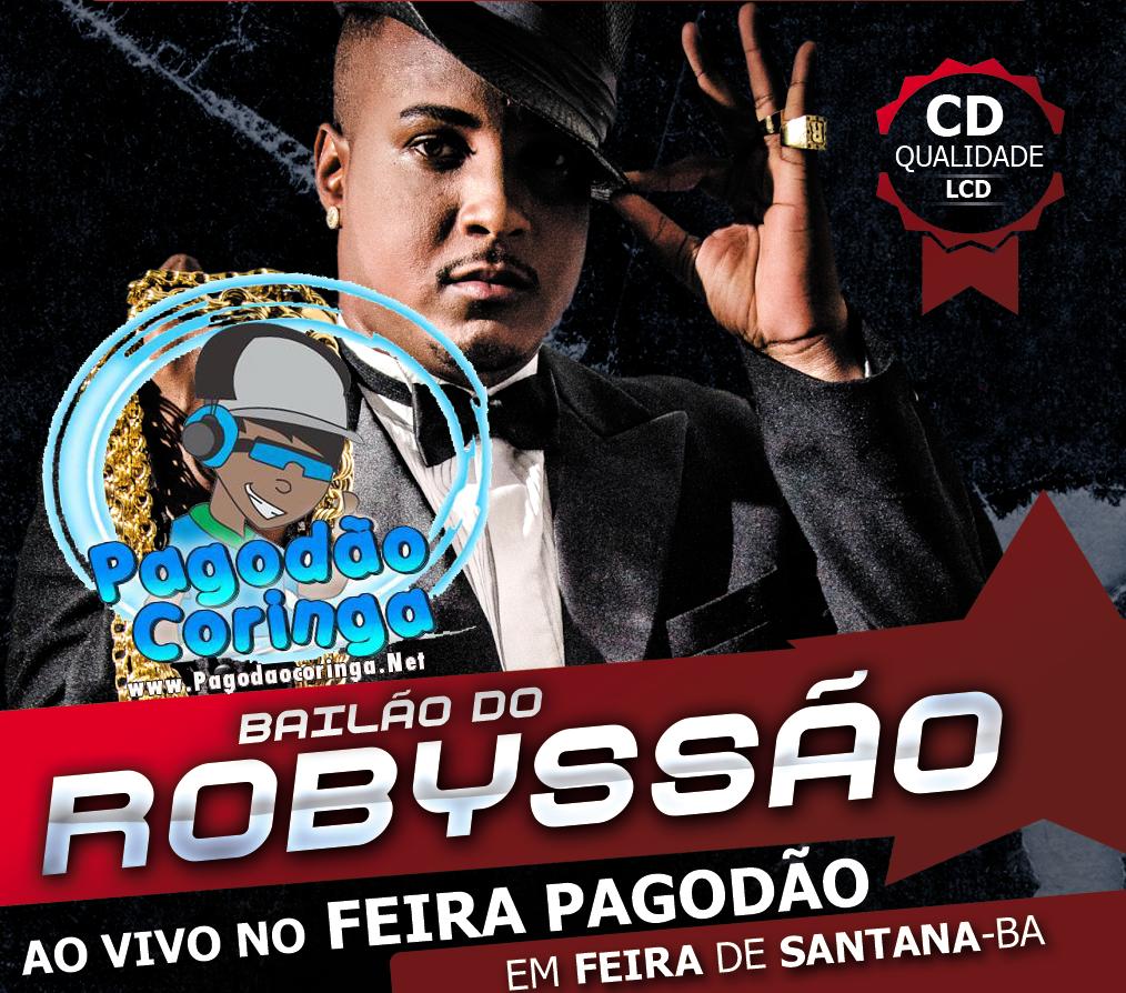 Bailão Do Robyssão - Ao vivo Em Feira De Santana - Ba 2014