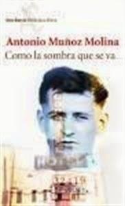 Ranking Semanal: Número 12. Como la Sombra que se va, de Antonio Muñoz Molina.