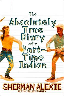in the novel the absolutely true Sherman alexie's award-winning 2007 novel the absolutely true diary of a part- time indian, a frequent target for parent complaints, is under fire in minnesota's new london-spicer school district the challenge follows ncac's defense of the book in a wisconsin school district the school district has.
