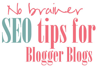SEO tips for blogger blogs