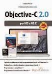 Programmare con Objective-C 2.0 per iOS e OS X. Seconda edizione