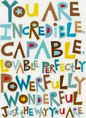 You-incredible-capable-lovable-perfectly-powerfully-wonderful-quote-saying
