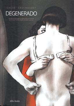 Degenerado de Chloé Cruchaudet, edita Dibbuks novela gráfica - drama social