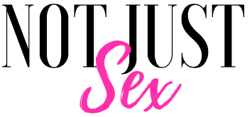 Not Just Sex