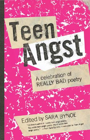 If you want a healthy dose of bad teen poetry please check out the book Teen ...