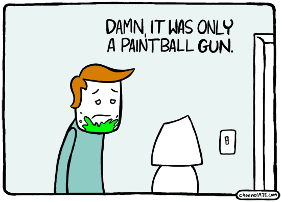 Damn, it was only a paintball gun.