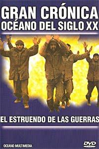 Gran crónica Oceano del siglo XX. El estruendo de las guerras [Documental | AVI | Español | 994.62 MB]