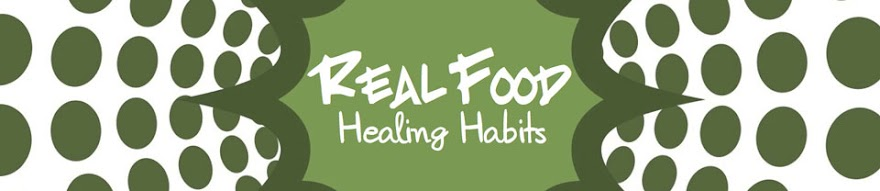 Real Food Healing Habits