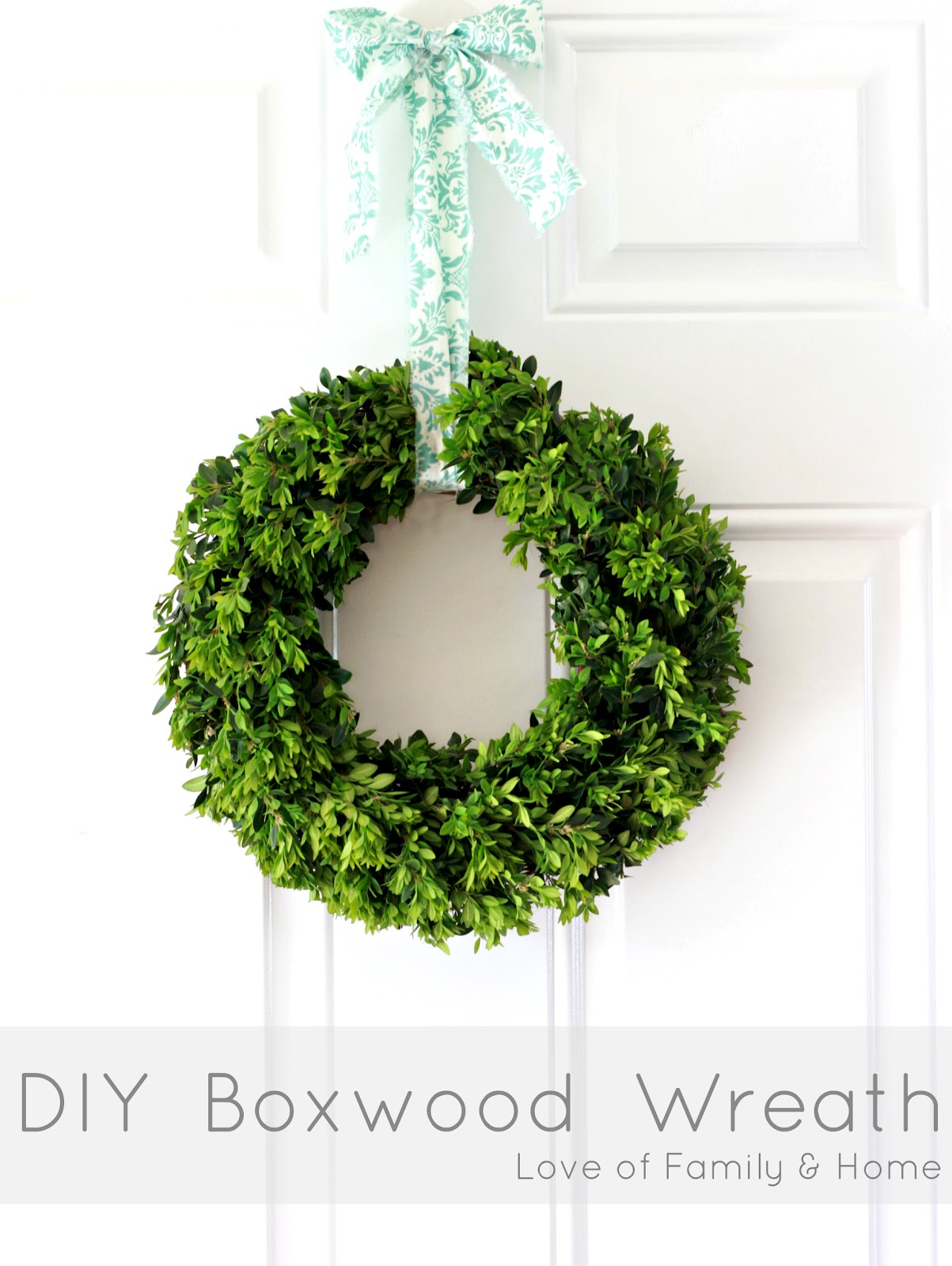 How To Make A Boxwood Wreath Love Of Family Amp Home