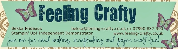 Feeling Crafty - Bekka Prideaux Stampin' Up! UK Independent Demonstrator