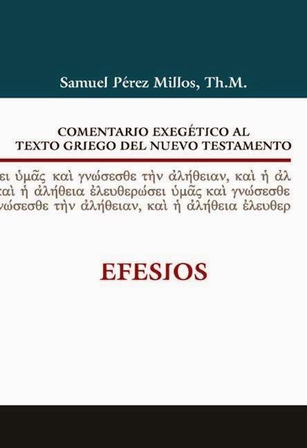 Comentario Exegético Al Texto Griego Del Nuevo Testamento-Efesios-