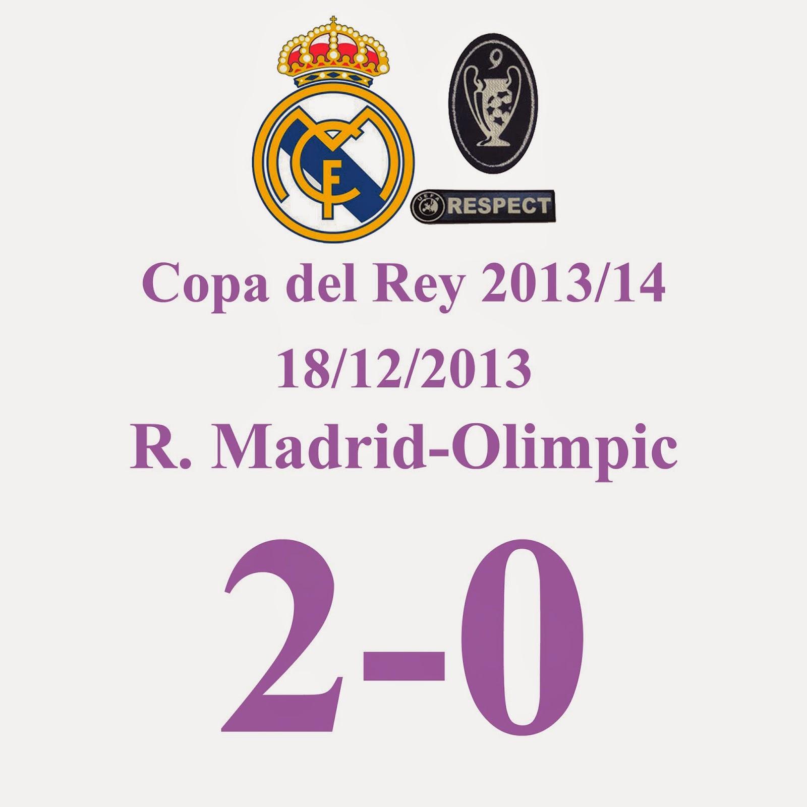 Real Madrid 2 - 0 Olímpic de Xàtiva - 18/12/2013 (Copa del Rey 2013/2014)