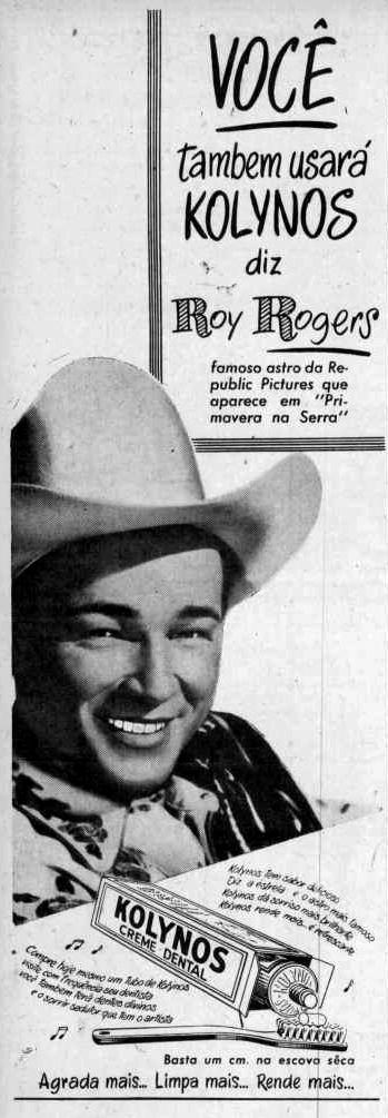 Propaganda de 1948 do creme dental Kolynos com o famoso Roy Rogers.