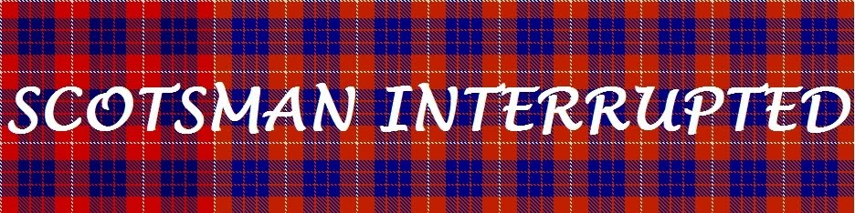 Scotsman Interrupted