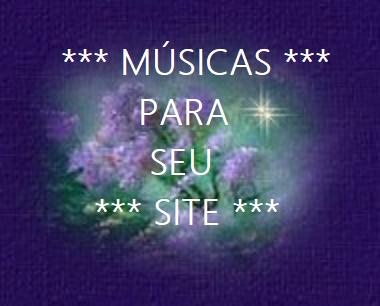 *** MÚSICAS ***