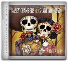 Download Kasey Chambers And Shane Nicholson - Wreck And Ruin (2012)
