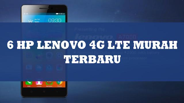 6 HP Lenovo 4G LTE Murah Terbaru 2016