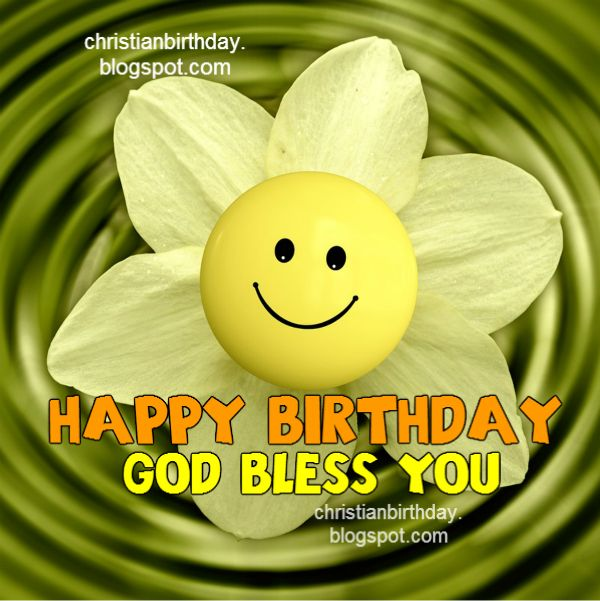 Nice christian quotes Happy birthday, God bless you, free chrstian cards,