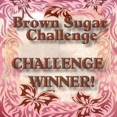 Brown Sugar Challenge #25 Winner