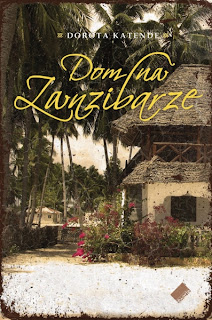 Dom na Zanzibarze - Dorota Katende