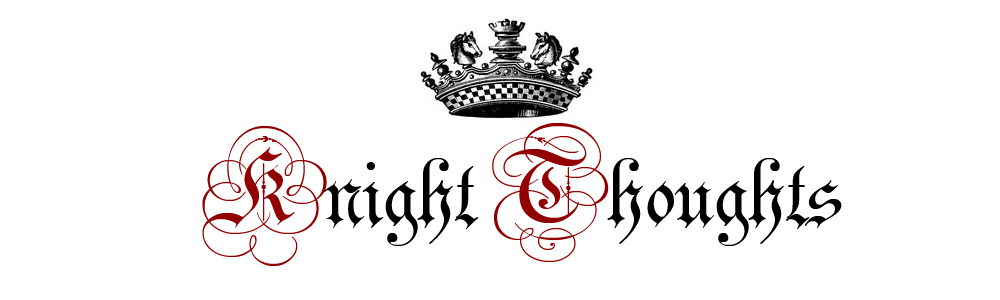 Knight Thoughts