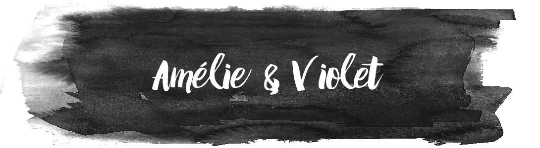 Amelie & Violet