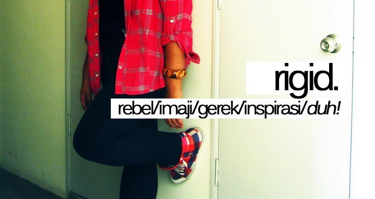 Rigid.