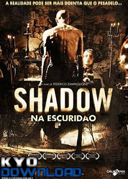 Baixar Filme Shadow: Na Escuridão DVDRip XviD Dublado Download