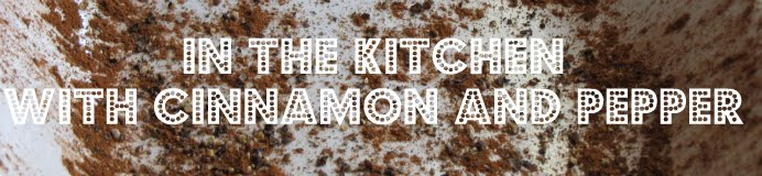 In the Kitchen with Cinnamon and Pepper