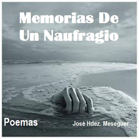 Memorias De Un Naufragio. Poemas.
