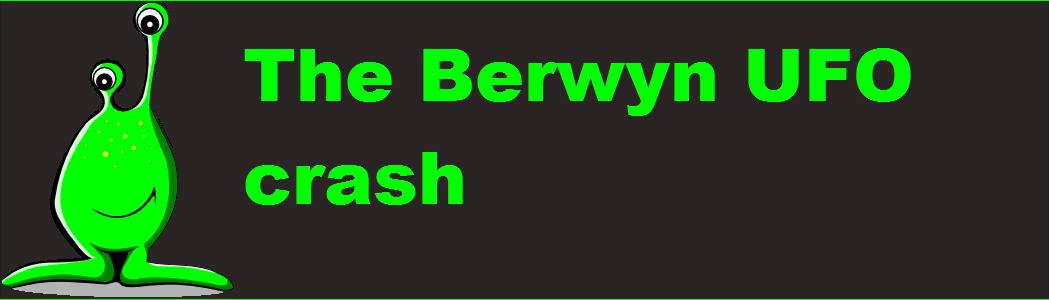The Berwyn UFO crash