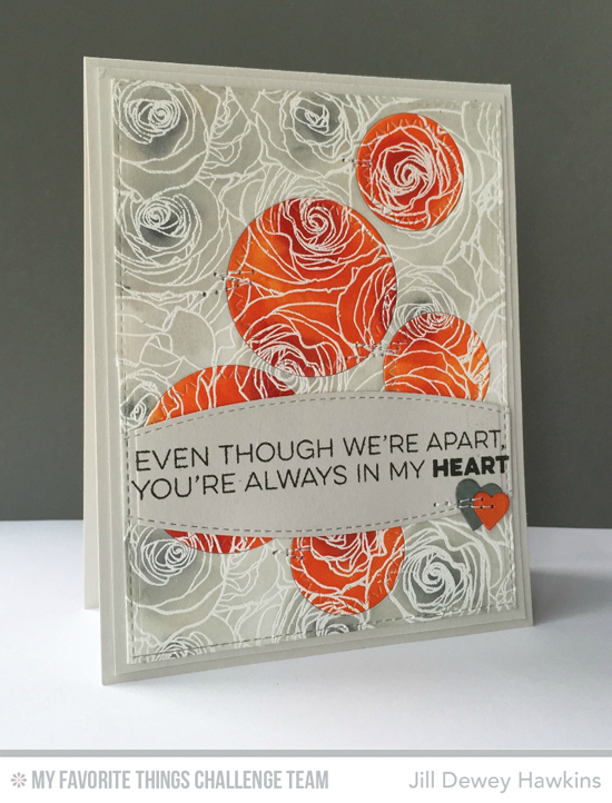 Always in My Heart Card by Jill Dewey Hawkins featuring the Friends Like Us stamp set and Roses All Over background stamp #mftstamps