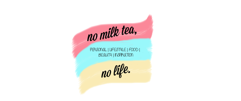 NO MILK TEA, NO LIFE.