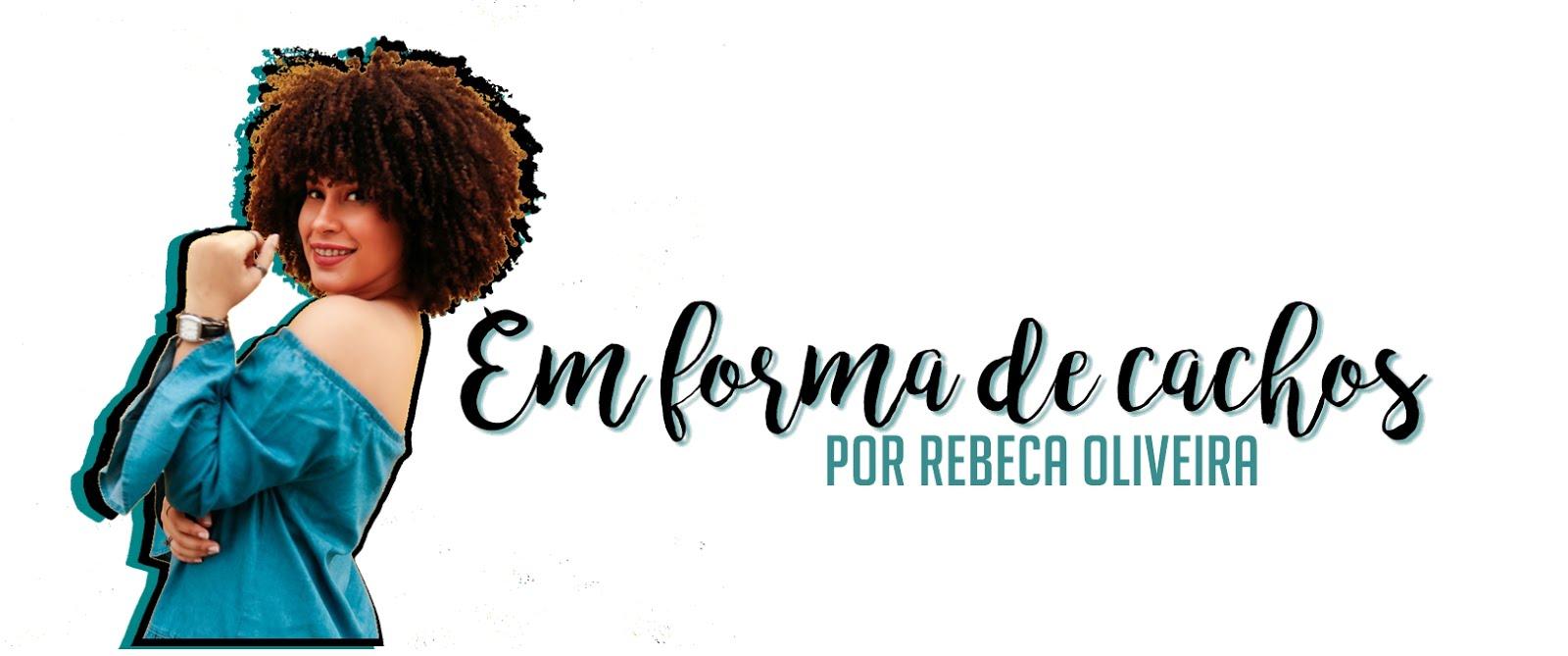 Em forma de cachos | Rebeca Oliveira